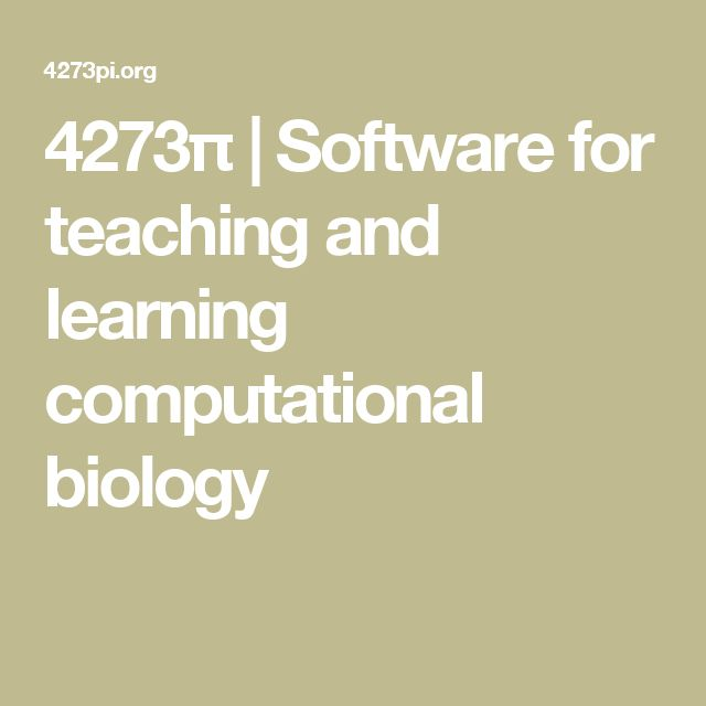 4273π | Software for teaching and learning computational biology