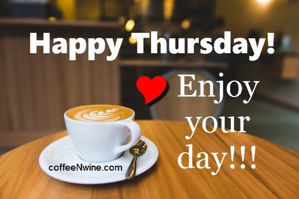 It S Thankful Thursday Morning Coffee Day With Images Good