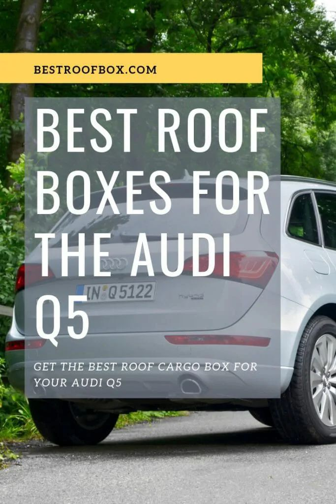 Get A Box For Your Q5 Roof Box Audi Traveling By Yourself