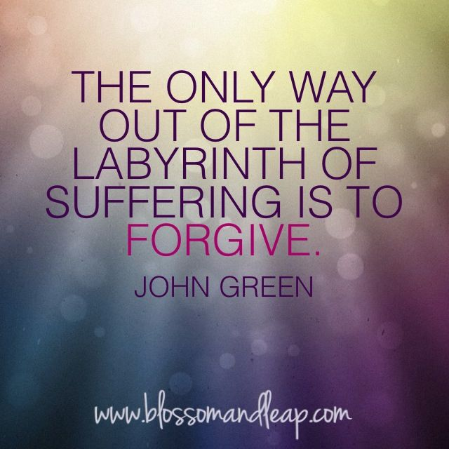 The only way out of the labyrinth of suffering is to forgive. https://www.facebook.com/blossomANDleap