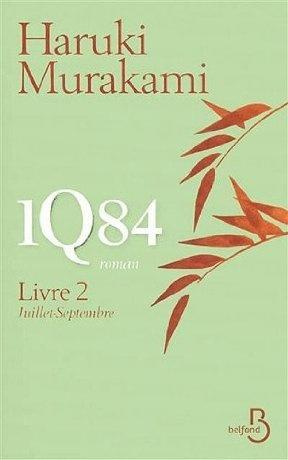 1Q84 - Livre 2, Juillet-Septembre - Haruki Murakami