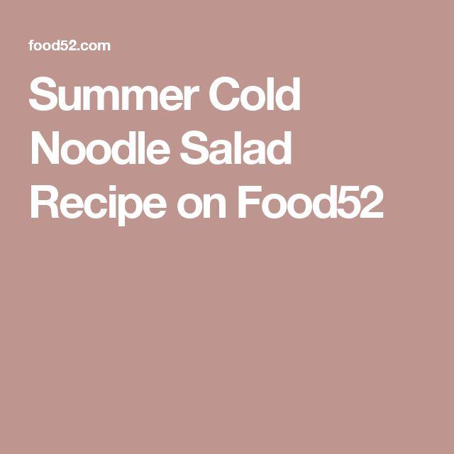 Summer Cold Noodle Salad Recipe on Food52