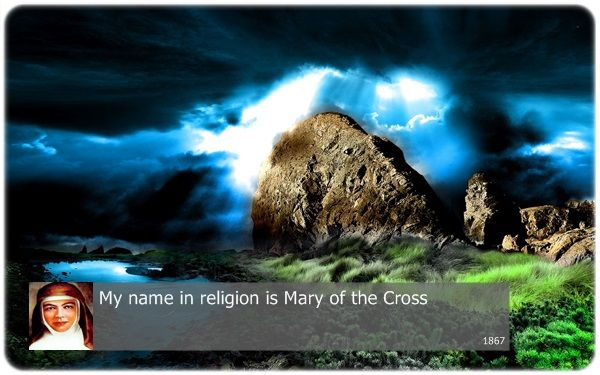 My name in religion is Mary of the Cross