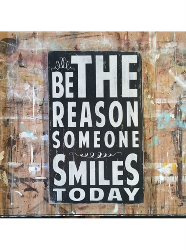be the reason someone smiles today - any room,words to live by signs - Wall Decor from Barn Owl Primitives