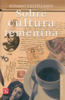Sobre cultura femenina / Rosario Castellanos.