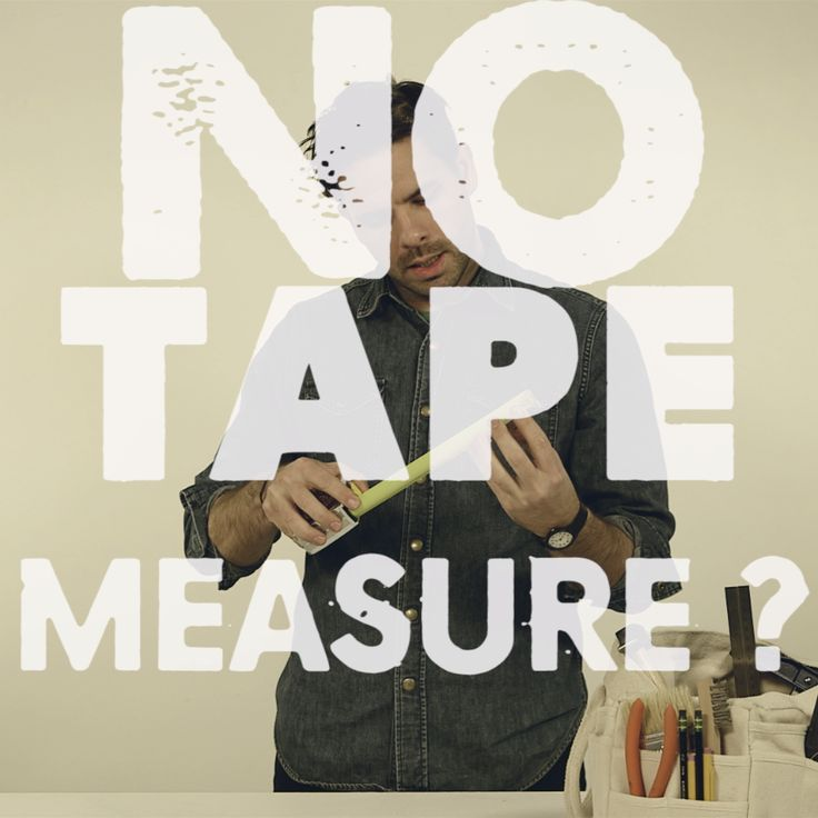 6 Ways to Measure Without Measuring Tape