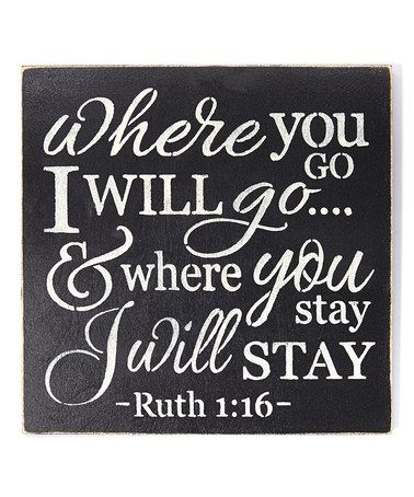 Another great find on #zulily! Ruth 1:16 'Where You Go I Will Go...' Wall Sign #zulilyfinds