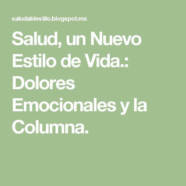 Salud, un Nuevo Estilo de Vida.: Dolores Emocionales y la Columna.