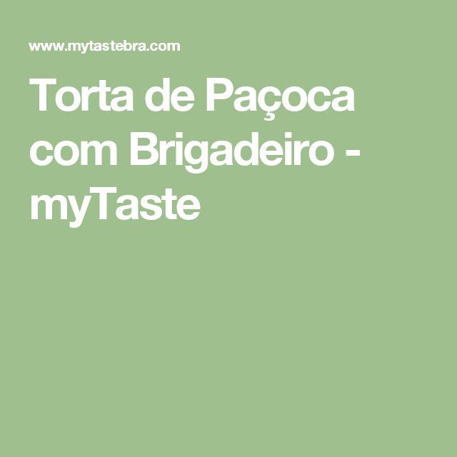 Torta de Paçoca com Brigadeiro - myTaste