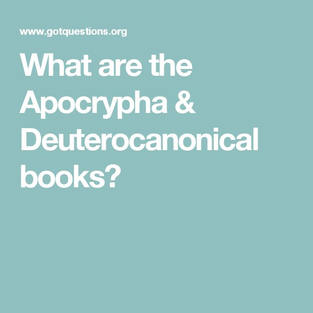 What are the Apocrypha & Deuterocanonical books?