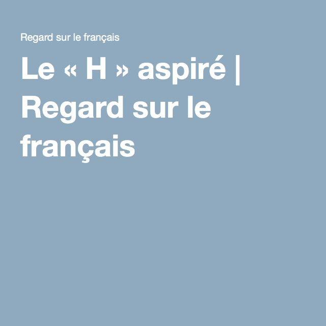 Le « H » aspiré | Regard sur le français