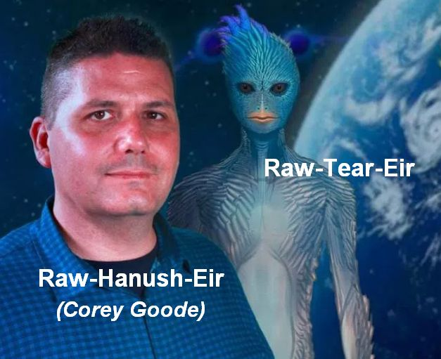 Raw-Hanush-Eir: the real name of Corey Goode, as he is called by Raw-Tear-Eir and Reptilians. Thank you for working for the benefit of Humanity! https://www.flickr.com/photos/exopolitikamo/39655338401/in/dateposted-public/