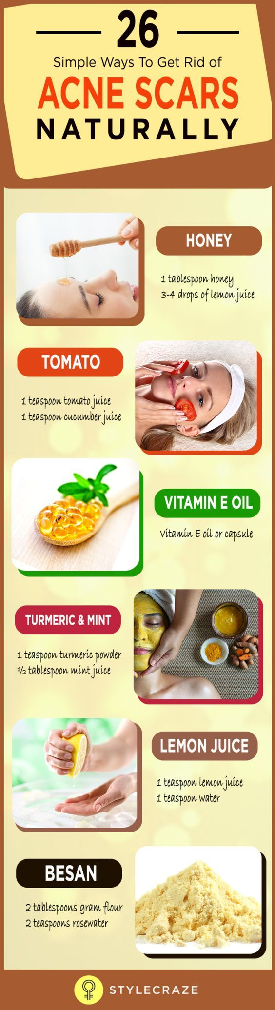 Here are some effective ways to remove acne scars naturally. Most of them are home treatments, and quite easy to do on a regular basis.