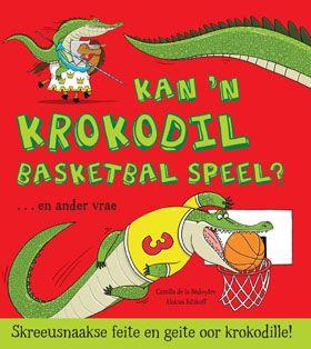 NB Publishers   Book Details   Wilde diere - Feite en geite: Kan 'n krokodil basketbal speel?