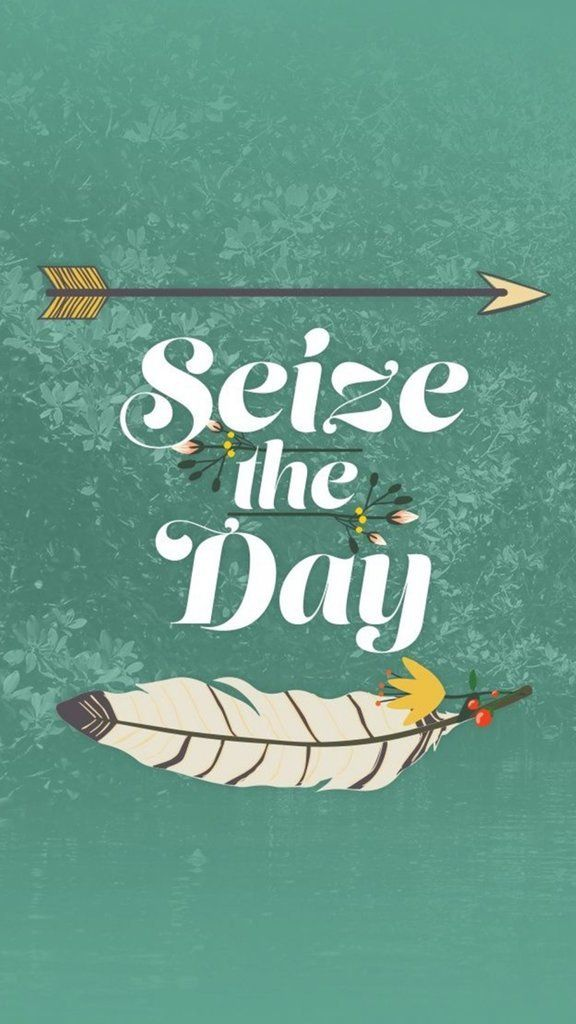 Inspiring Quote iPhone Wallpapers: Seize the day