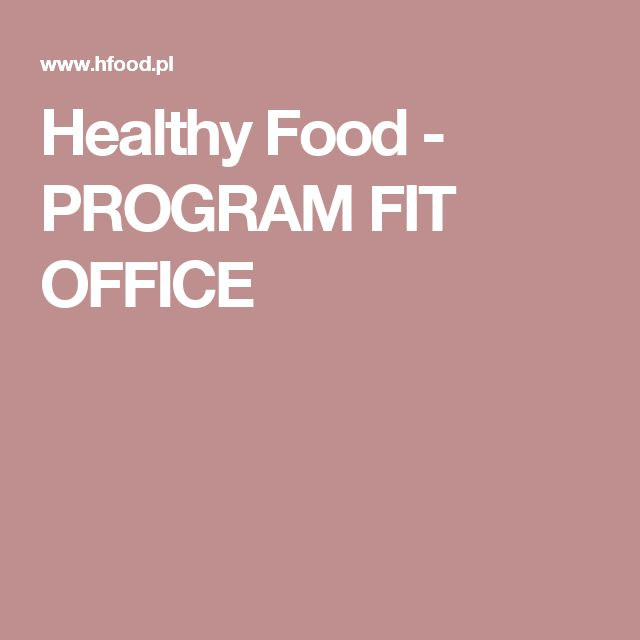 Healthy Food - PROGRAM FIT OFFICE