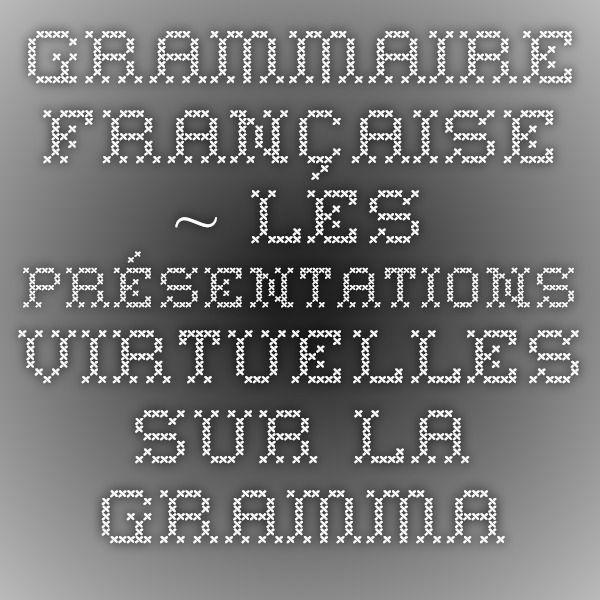 Grammaire française ~ Les présentations virtuelles sur la grammaire française