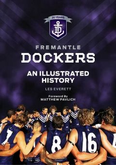 Fremantle Dockers: An Illustrated History - The Slattery Media Group - Store