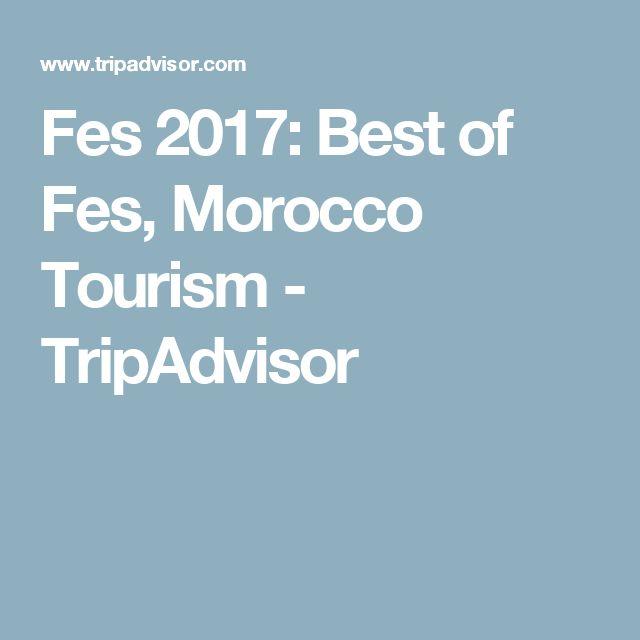 Fes 2017: Best of Fes, Morocco Tourism - TripAdvisor
