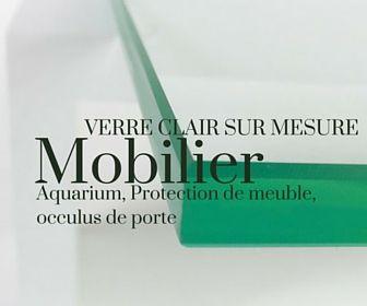 Verre pour aquarium, protection de meuble, mobilier et portes