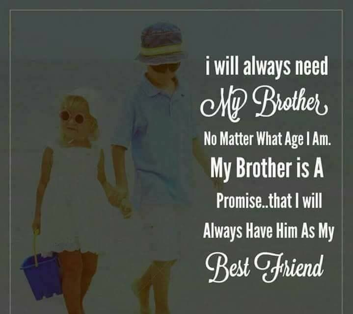 My Brother Is A Promise With Images Friends Quotes Big