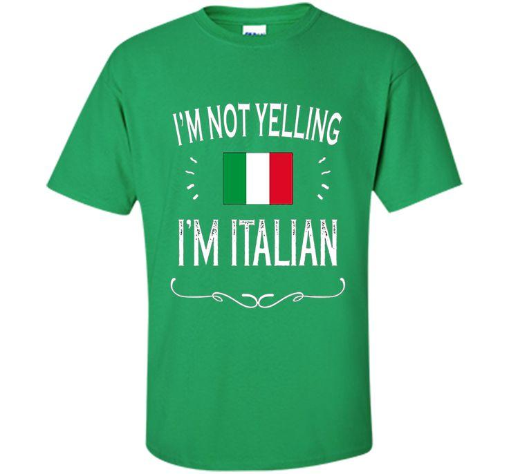 Italian Gift Shirt - I'm Not Yelling I'm Italian Shirt