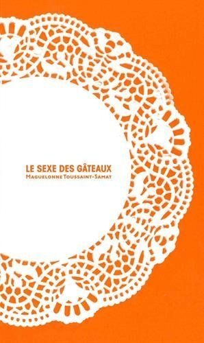 Le sexe de gâteaux, http://www.amazon.fr/dp/2352552575/ref=cm_sw_r_pi_awdl_hSphxbX96YJ2C