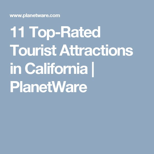 11 Top-Rated Tourist Attractions in California   PlanetWare