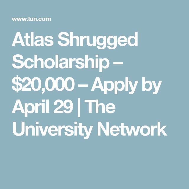 Atlas Shrugged Scholarship – $20,000 – Apply by April 29 | The University Network