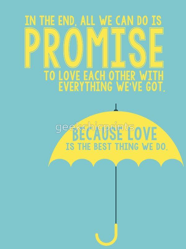 No final, tudo o que podemos fazer é prometer amar uns aos outros com tudo o que temos ... porque amar é a melhor coisa que fazemos