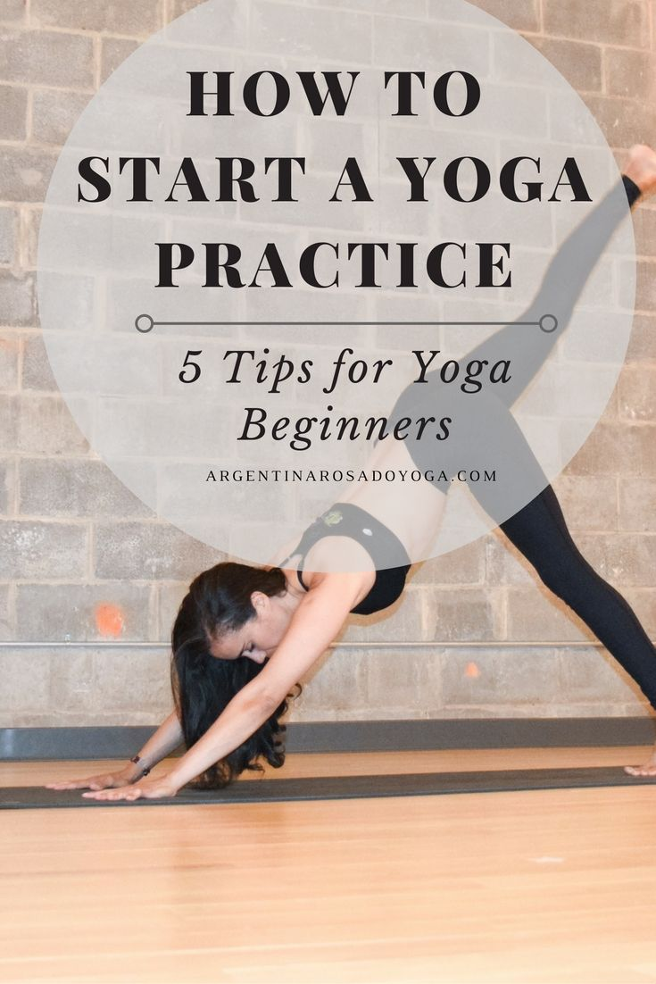 Yoga for beginners - 5 tips to start a yoga practice - Argentina Rosado Yoga