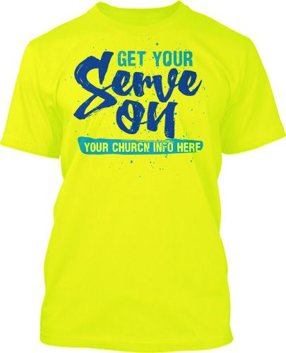 get your serve on neon church t shirt design 491 - Church T Shirt Design Ideas