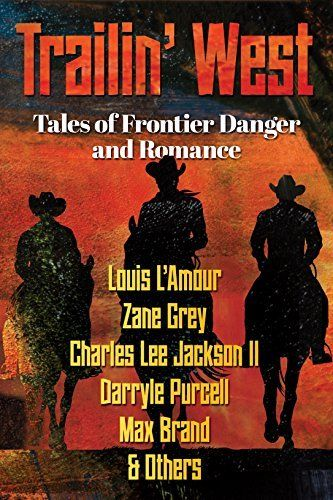 1096 best ever growing kindle tbr images on pinterest kindle trailin west free 7 new and classic tales of frontier danger and romance classic booksfree ebooksfiction fandeluxe Image collections