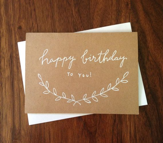This simple but pretty birthday card is written with white ink on a kraft paper card, folds on the top, and is blank inside. Comes with white or