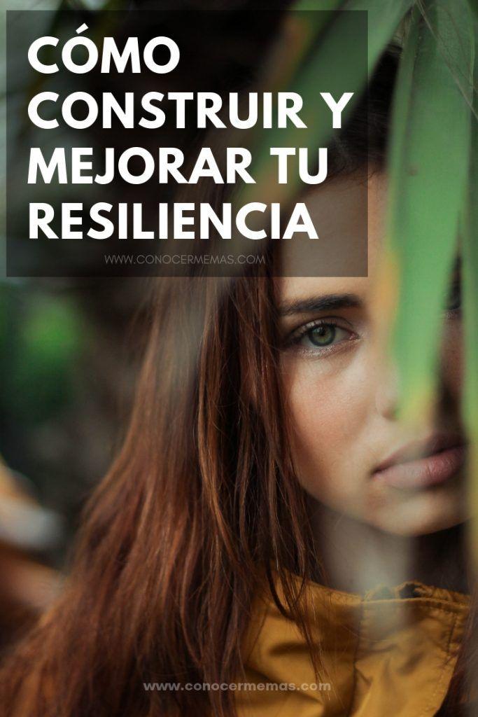 Cómo Construir Y Mejorar Tu Resiliencia Life Resilience My Love
