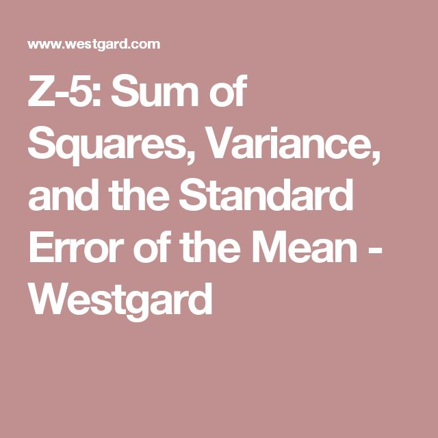 Z-5: Sum of Squares, Variance, and the Standard Error of the Mean - Westgard