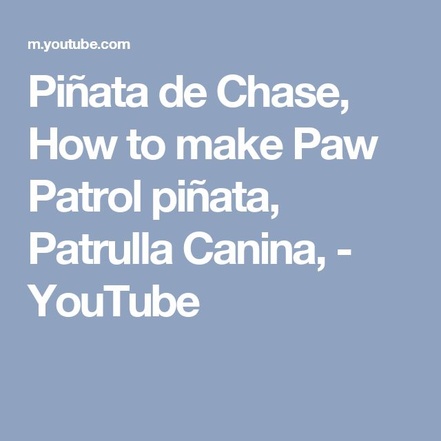 Piñata de Chase, How to make  Paw Patrol  piñata, Patrulla Canina, - YouTube