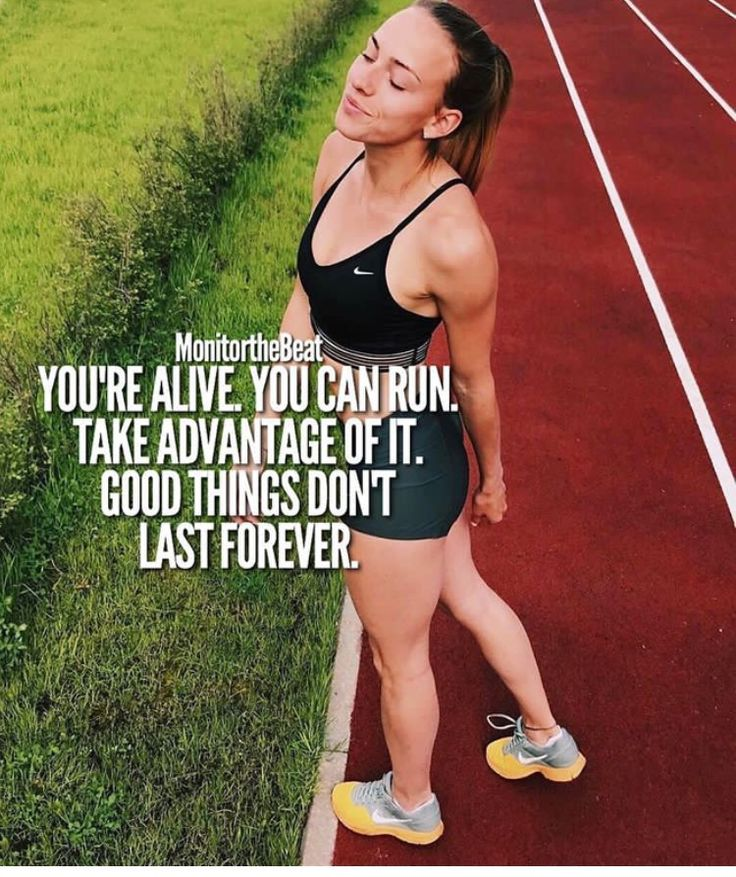 You're alive. You can run. Take advantage of it. Good things don't last forever.