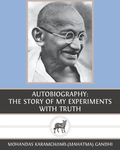 Autobiography: The Story of My Experiments with Truth by Mohandas Karamchand (Mahatma) Gandhi,http://www.amazon.com/dp/1481076043/ref=cm_sw_r_pi_dp_g3x1sb0T4REJ18J8
