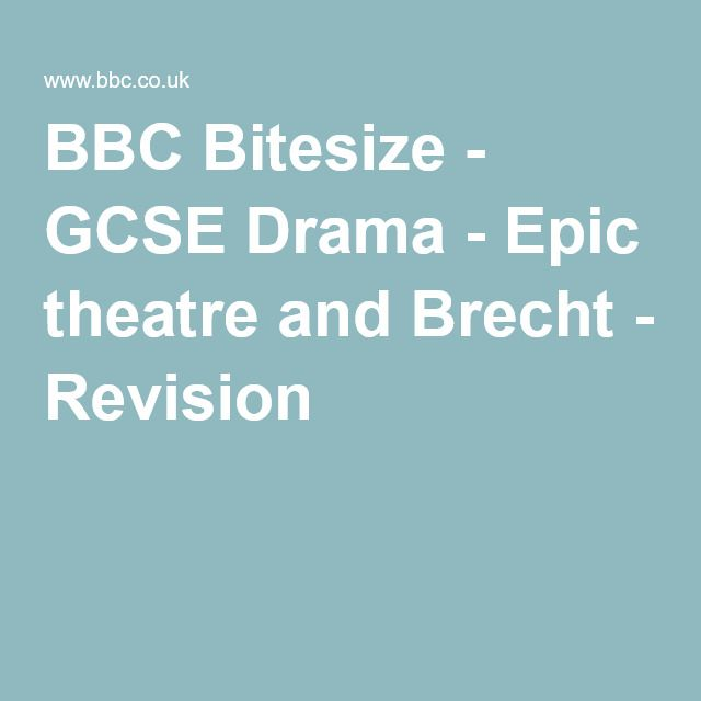 BBC Bitesize - GCSE Drama - Epic theatre and Brecht - Revision 1