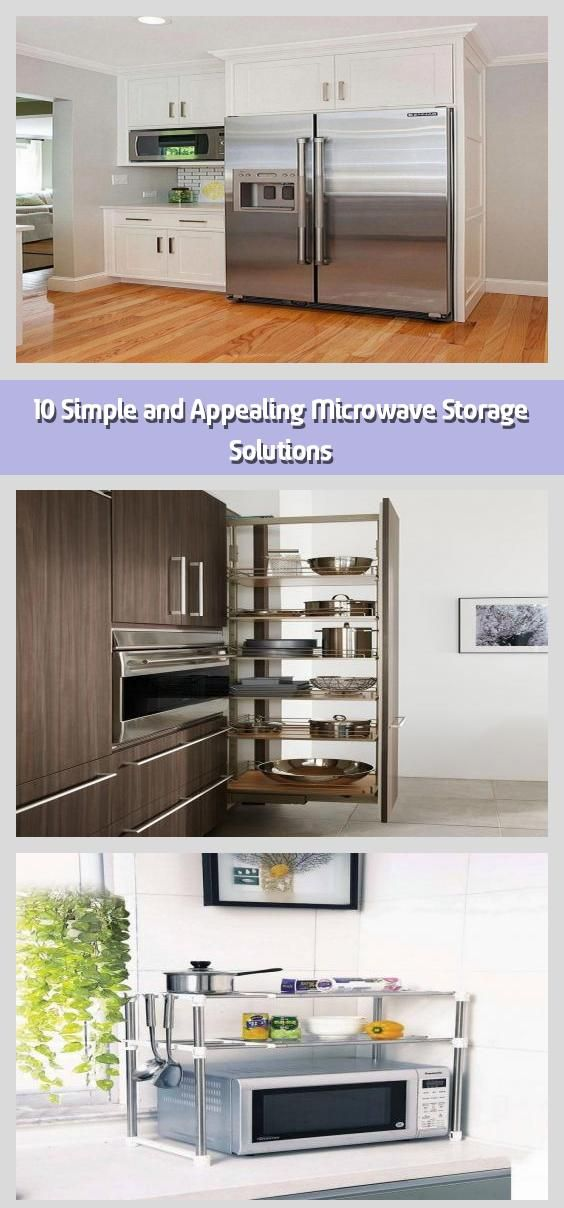 10 simple and appealing microwave storage solutions in 2020 microwave storage storage on kitchen organization microwave id=57776