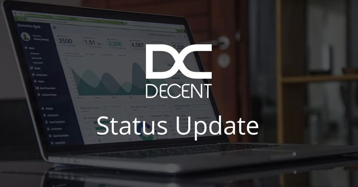 DECENT Status & Development Update