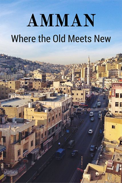 With the help of locals, I was introduced to Amman, the capital of Jordan, and its intriguing blend of the ancient and modern.