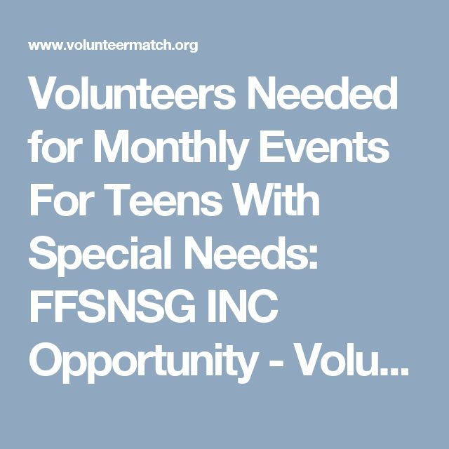 Volunteers Needed for Monthly Events For Teens With Special Needs: FFSNSG INC Opportunity - VolunteerMatch