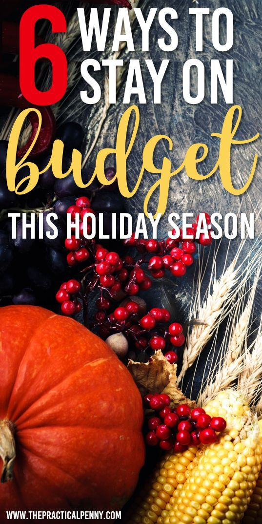 6 Ideas for How to Budget for the Holiday Season | The Practical Penny | The holidays are expensive! Hosting out of town guests, buying extras for family meals, and the joy of gift giving. Make a plan to budget for the holidays!