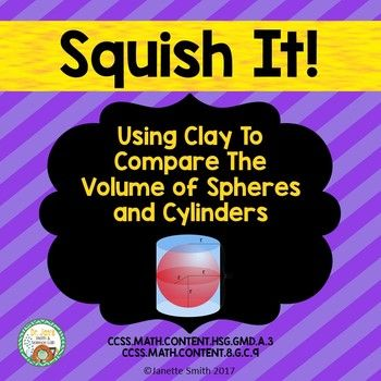 This engaging activities gives students the opportunity to discover the relationship between the volume of  a cylinder and the volume of a sphere.  Using playdoh, students create spheres and compare the volume to cylinders of the same height and diameter.