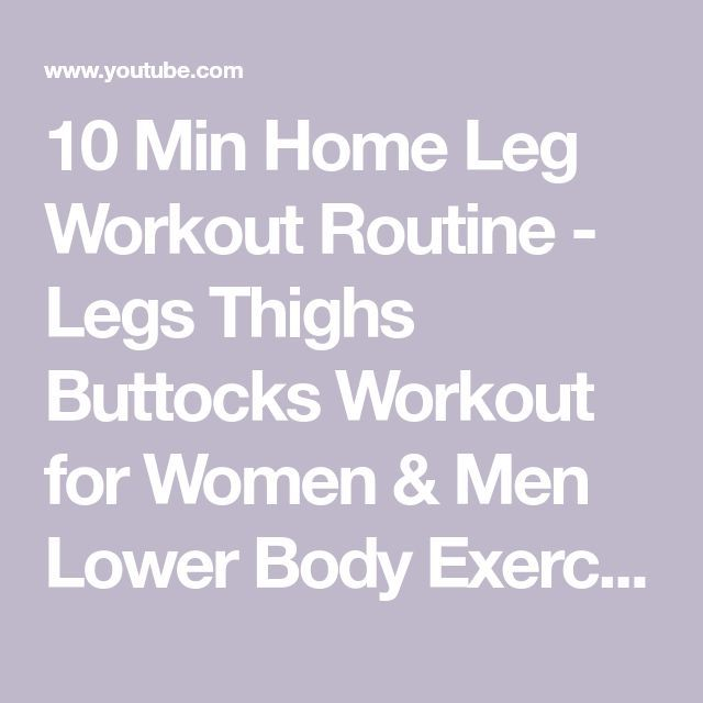 10 Min Home Leg Workout Routine – Legs Thighs Buttocks Workout for Women & Men L…