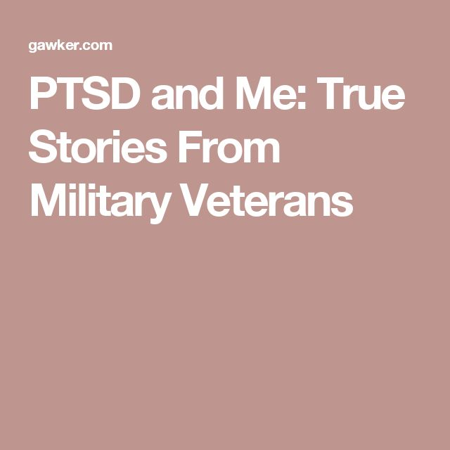 PTSD and Me: True Stories From Military Veterans