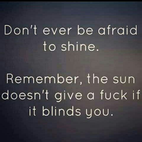 The Sun don't give a fuck if it blinds you