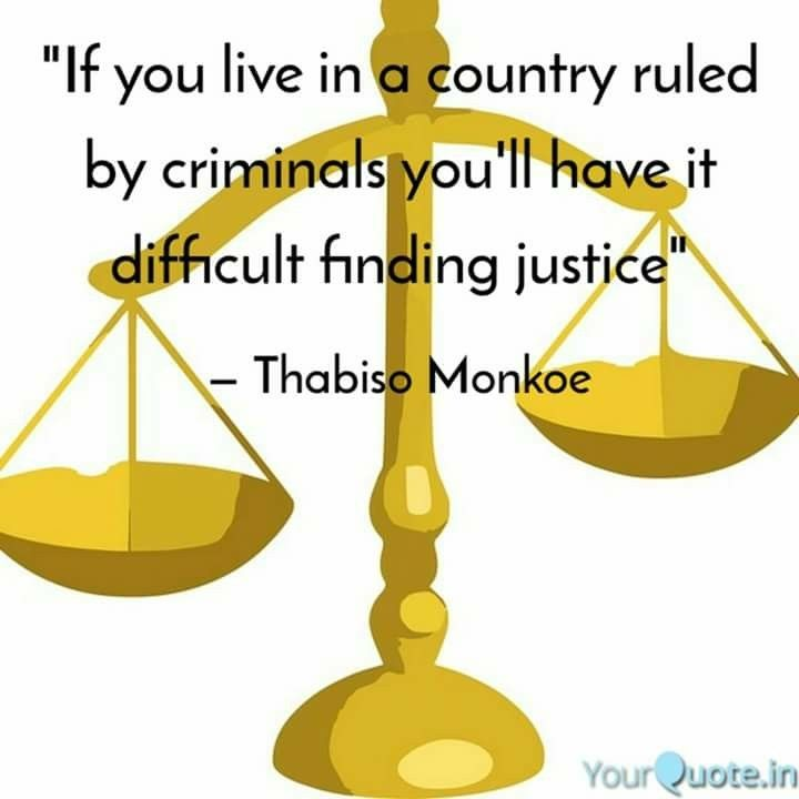 """""""If you live in a country ruled by criminals you'll find it difficult to find justice""""   """"If you live in a country ruled by criminals you'll find it difficult to find justice""""  """"If you live in a country ruled by criminals you'll have it difficult finding justice"""""""